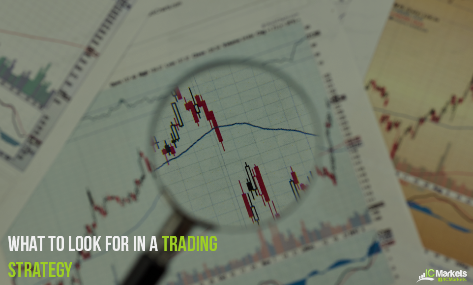 What to look for in a Forex Trading Strategy